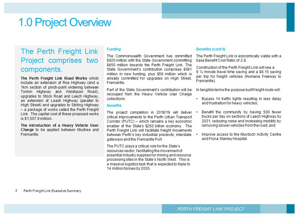 1.0 Project Overview The Perth Freight Link Project comprises two components.