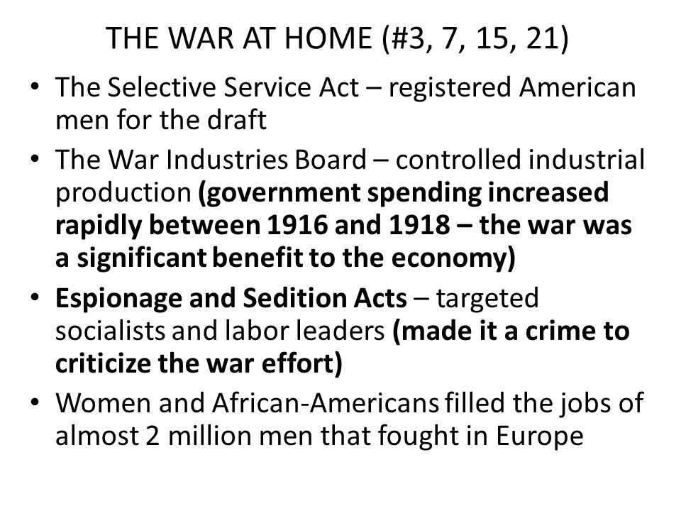 THE WAR AT HOME (#3, 7, 15, 21) The Selective Service Act – registered American men for the draft.