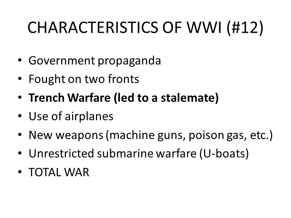 CHARACTERISTICS OF WWI (#12)