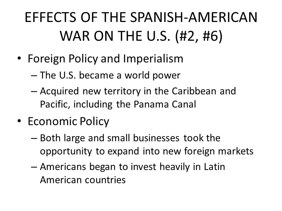 EFFECTS OF THE SPANISH-AMERICAN WAR ON THE U.S. (#2, #6)