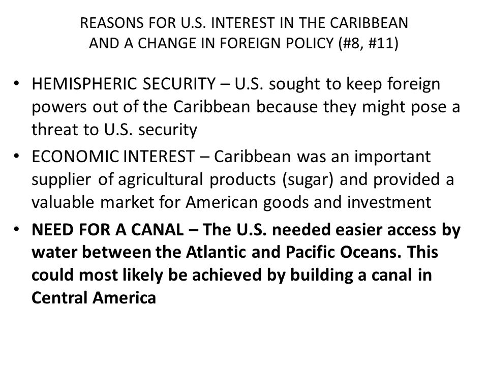 REASONS FOR U.S. INTEREST IN THE CARIBBEAN AND A CHANGE IN FOREIGN POLICY (#8, #11)