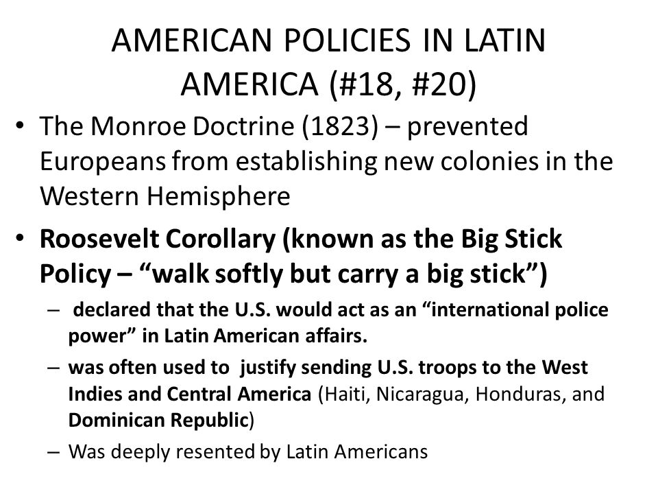 AMERICAN POLICIES IN LATIN AMERICA (#18, #20)