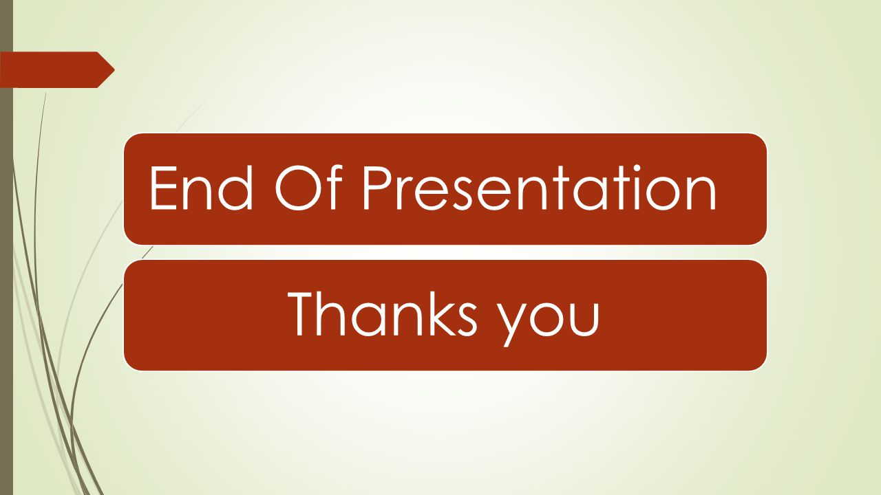 End Of Presentation Thanks you
