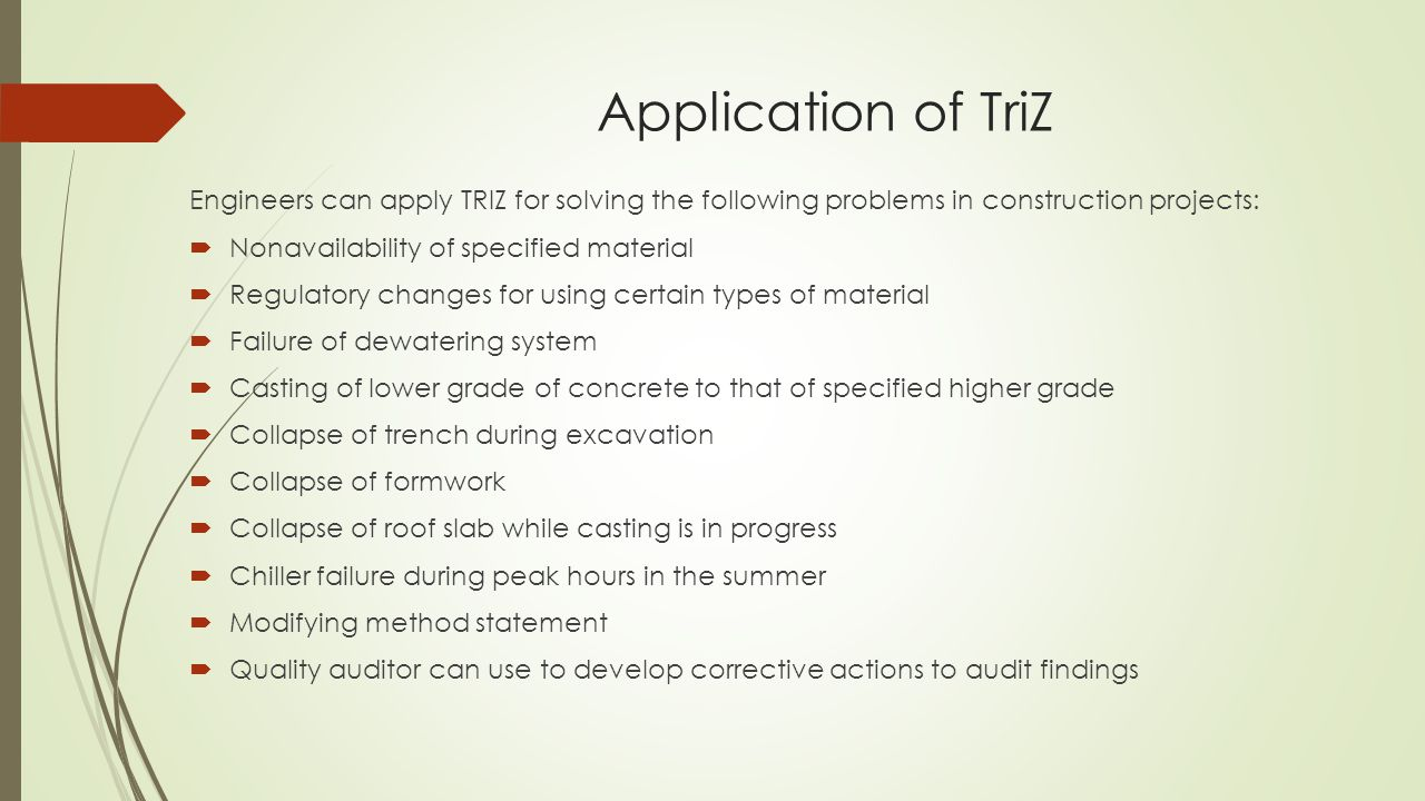 Application of TriZ Engineers can apply TRIZ for solving the following problems in construction projects: