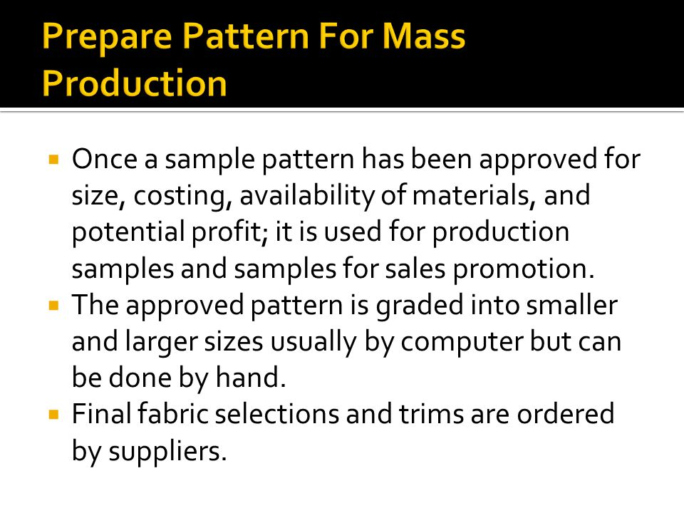 Prepare Pattern For Mass Production