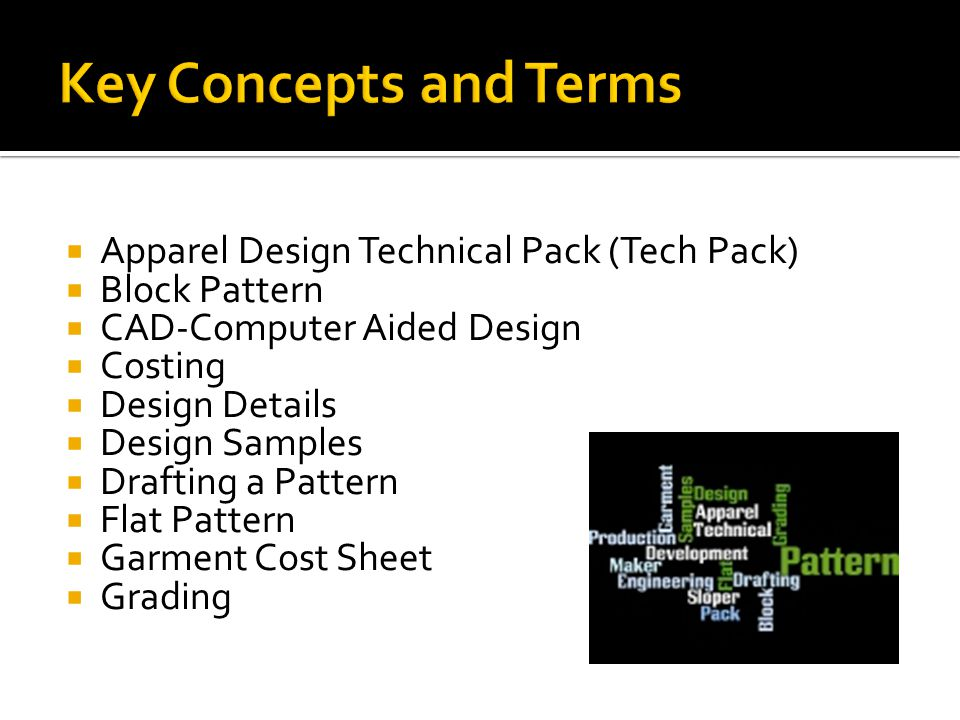 Key Concepts and Terms Apparel Design Technical Pack (Tech Pack)