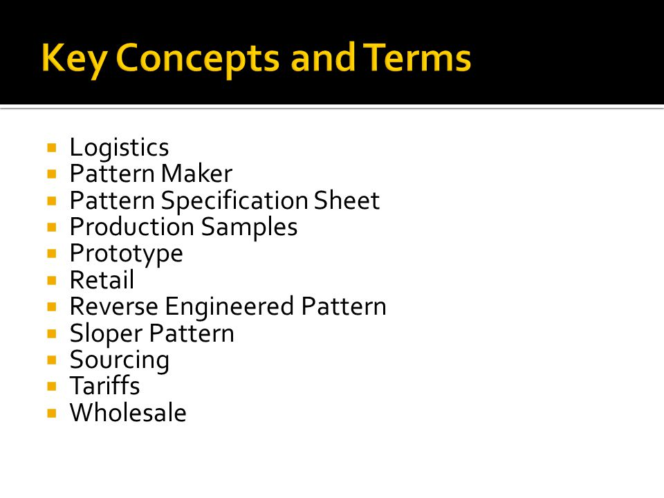 Key Concepts and Terms Logistics Pattern Maker