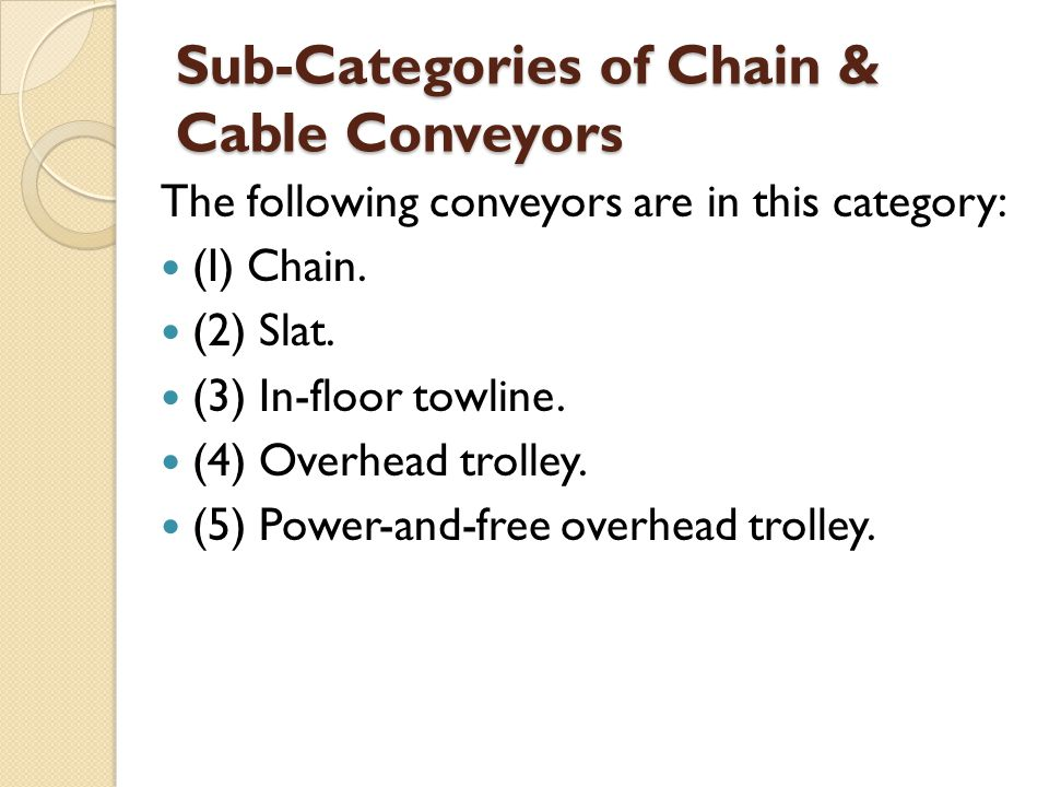 Sub-Categories of Chain & Cable Conveyors