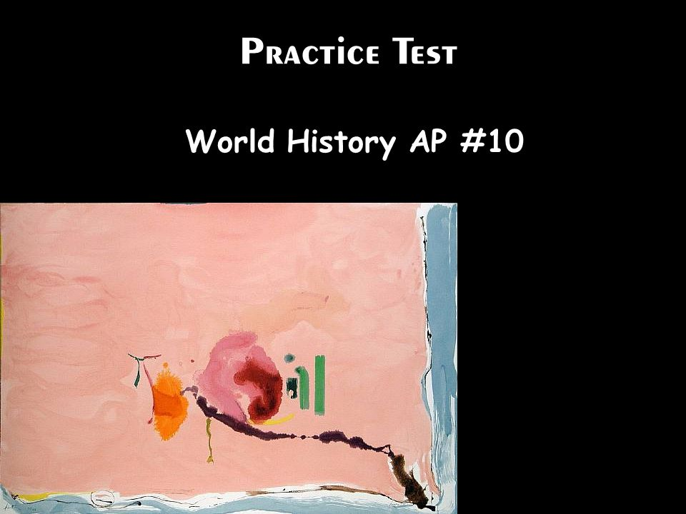 Practice Test World History AP #10