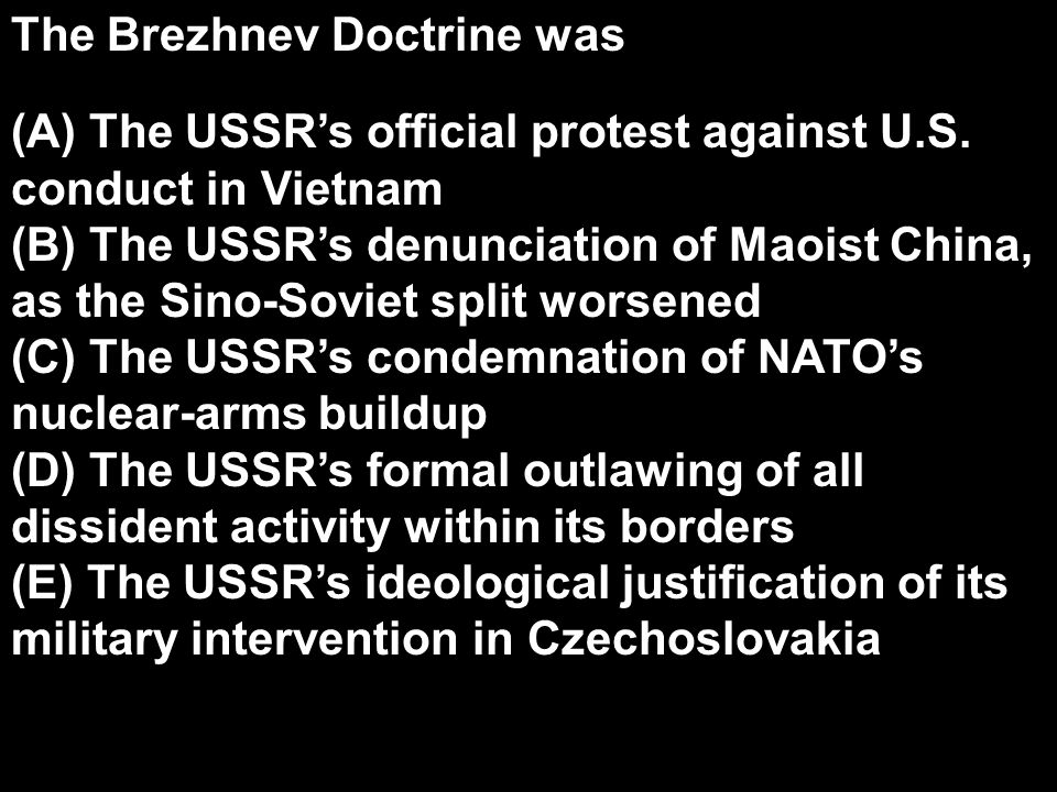 The Brezhnev Doctrine was