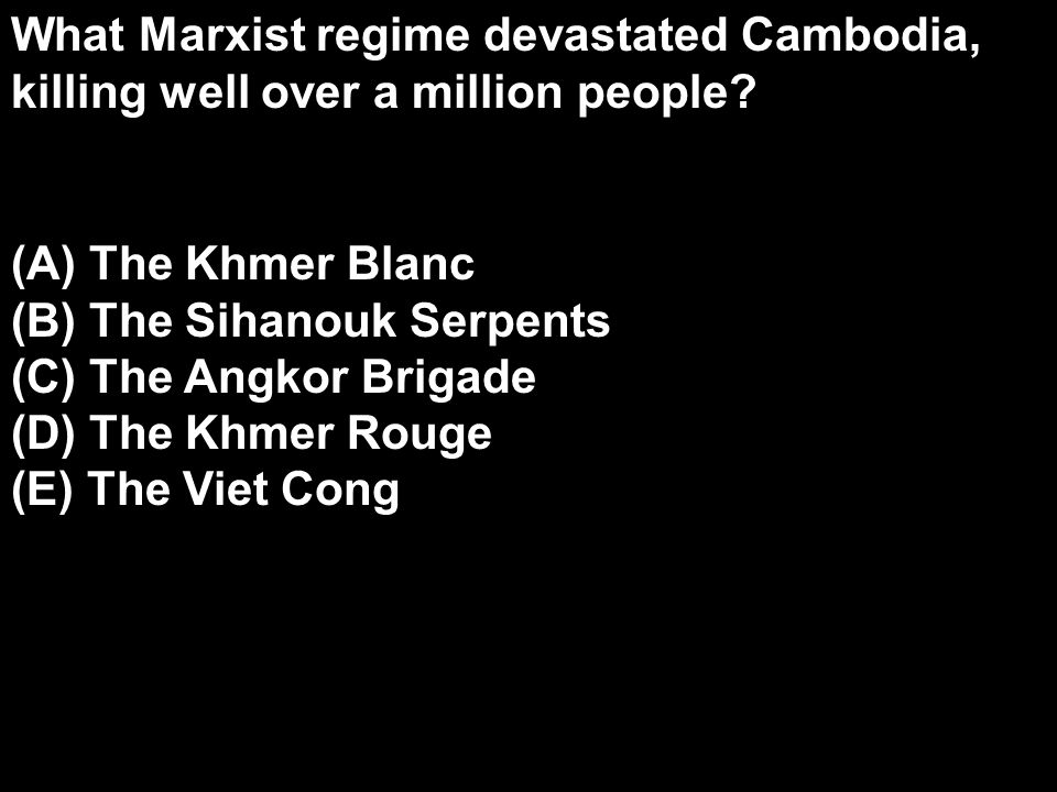What Marxist regime devastated Cambodia, killing well over a million people