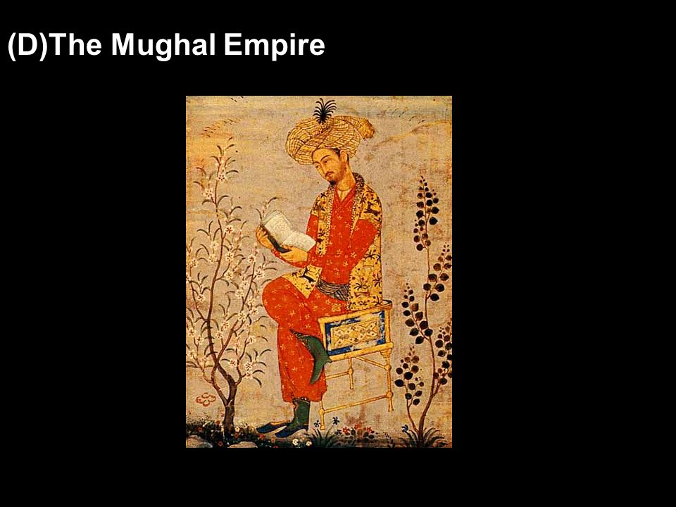 (D)The Mughal Empire