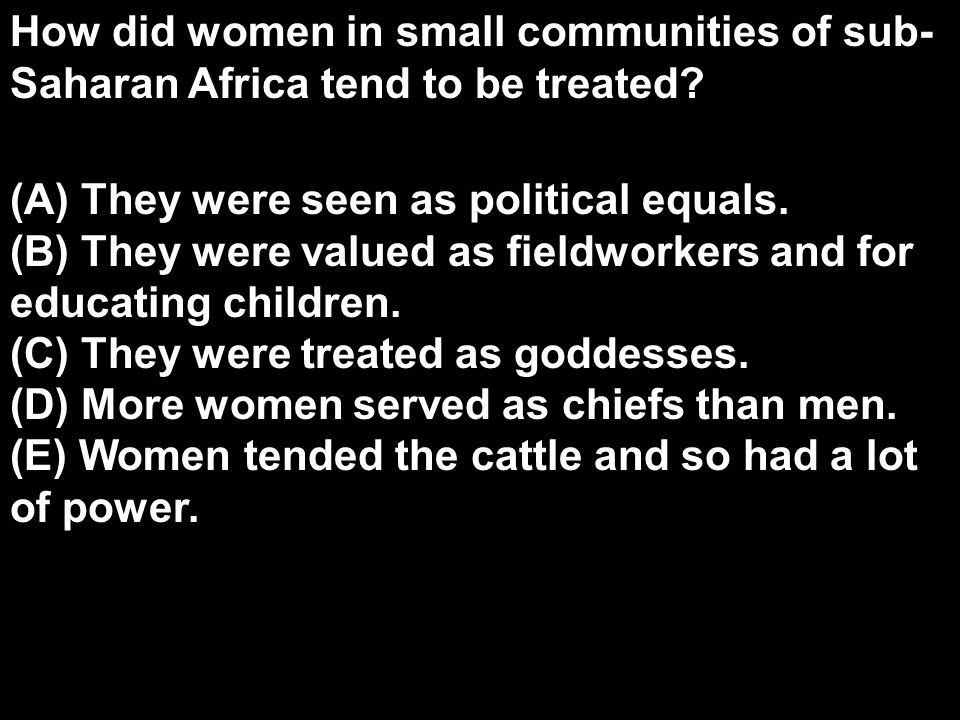 How did women in small communities of sub-Saharan Africa tend to be treated