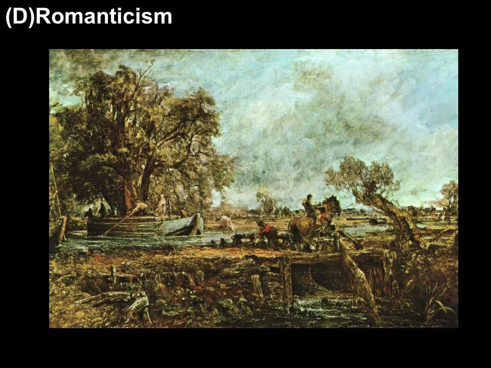 (D)Romanticism