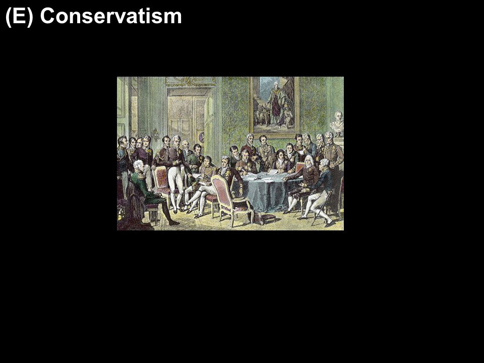 (E) Conservatism