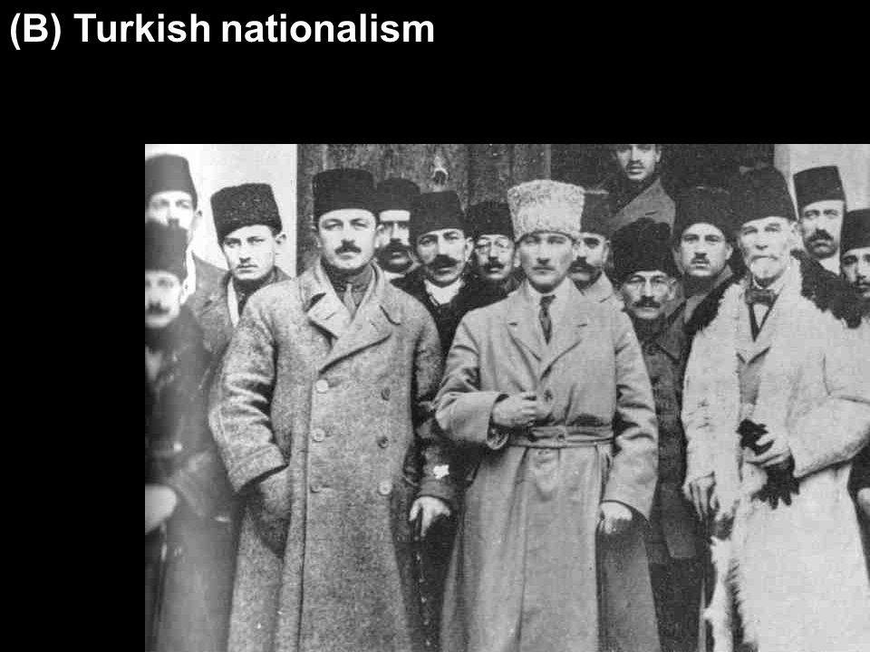 (B) Turkish nationalism