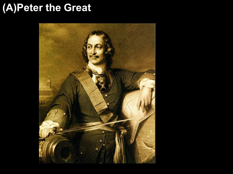 (A)Peter the Great