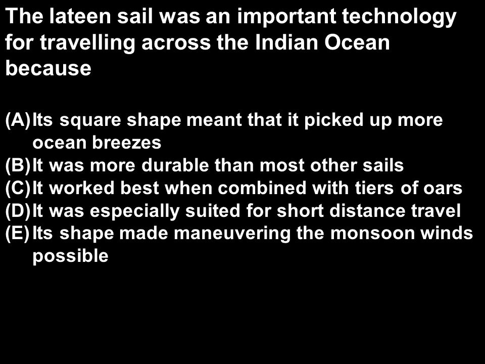 The lateen sail was an important technology for travelling across the Indian Ocean because