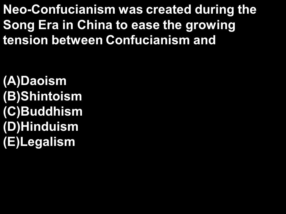 Neo-Confucianism was created during the Song Era in China to ease the growing tension between Confucianism and