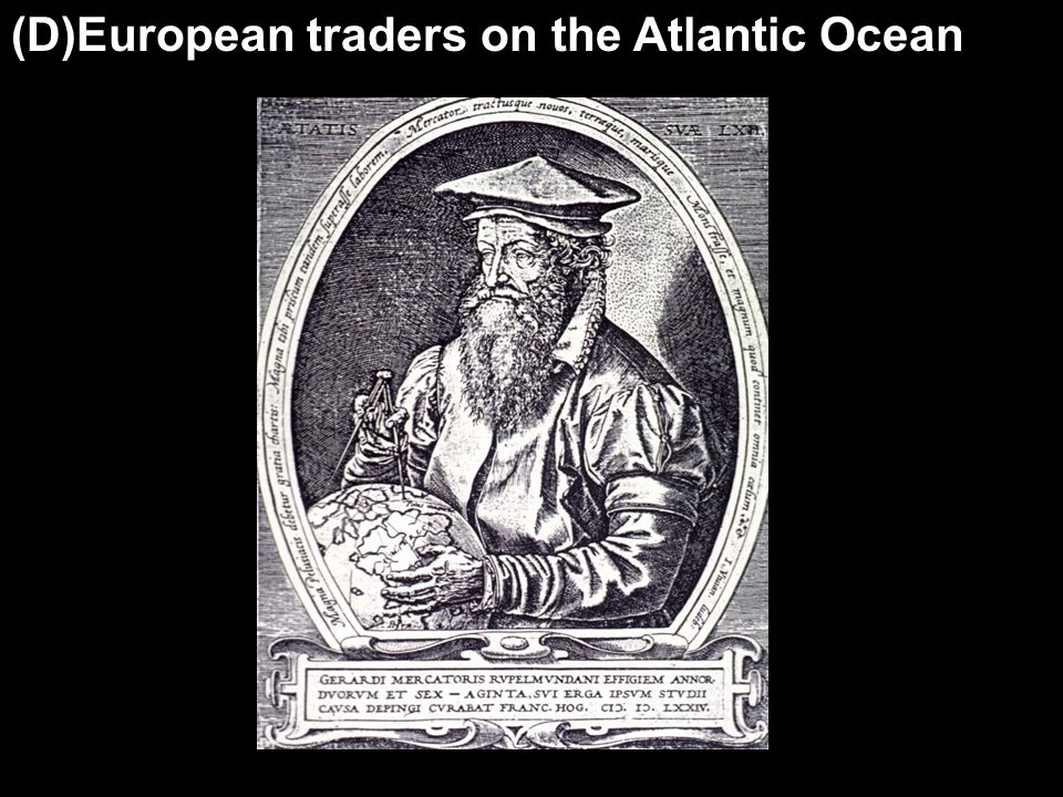 (D)European traders on the Atlantic Ocean
