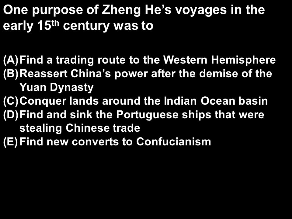 One purpose of Zheng He's voyages in the early 15th century was to