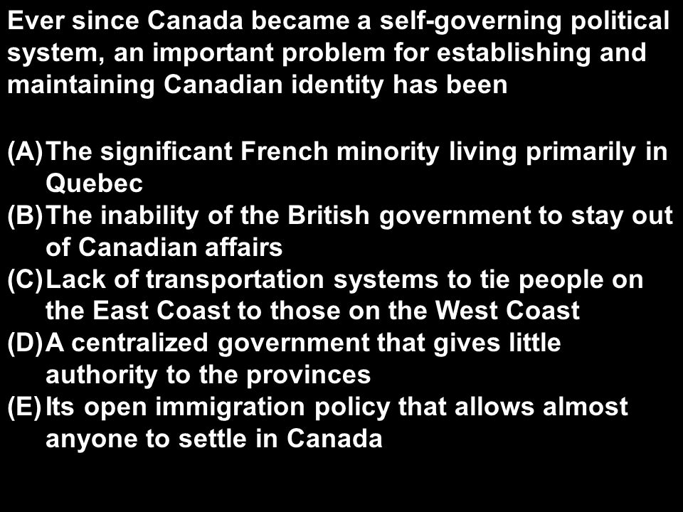 Ever since Canada became a self-governing political system, an important problem for establishing and maintaining Canadian identity has been