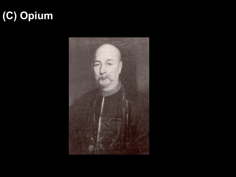 (C) Opium