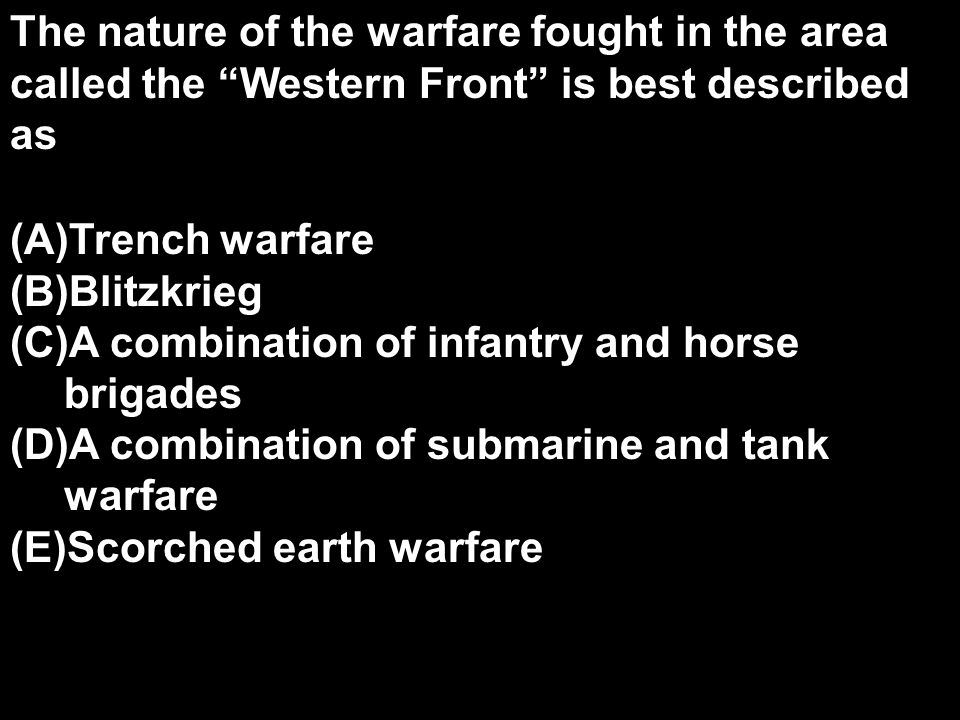 The nature of the warfare fought in the area called the Western Front is best described as