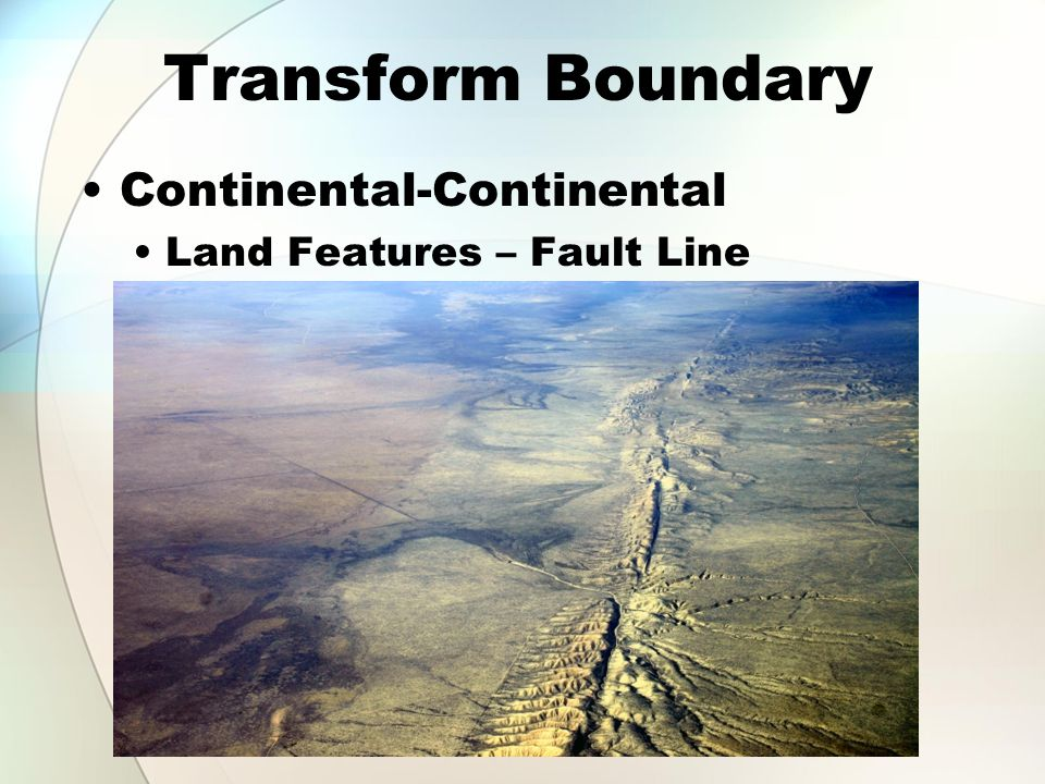 Transform Boundary Continental-Continental Land Features – Fault Line