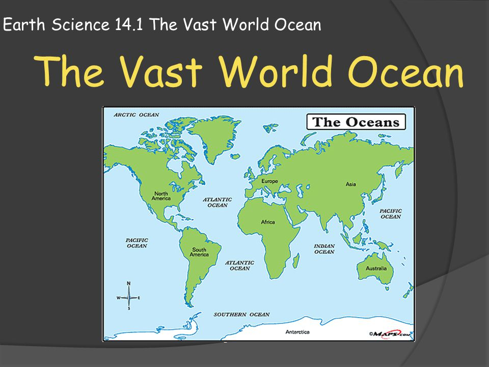 Earth Science 14.1 The Vast World Ocean