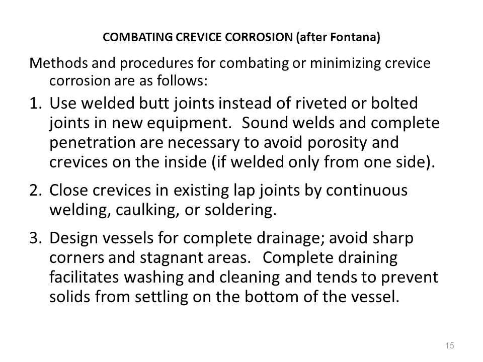 COMBATING CREVICE CORROSION (after Fontana)