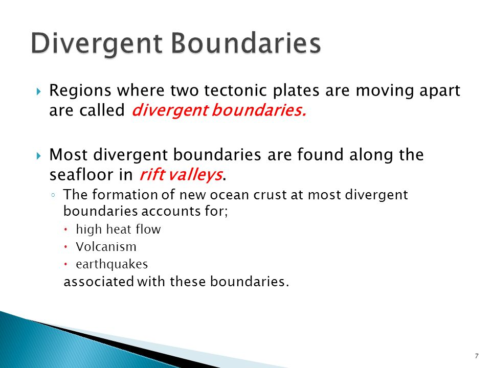 Divergent Boundaries Regions where two tectonic plates are moving apart are called divergent boundaries.