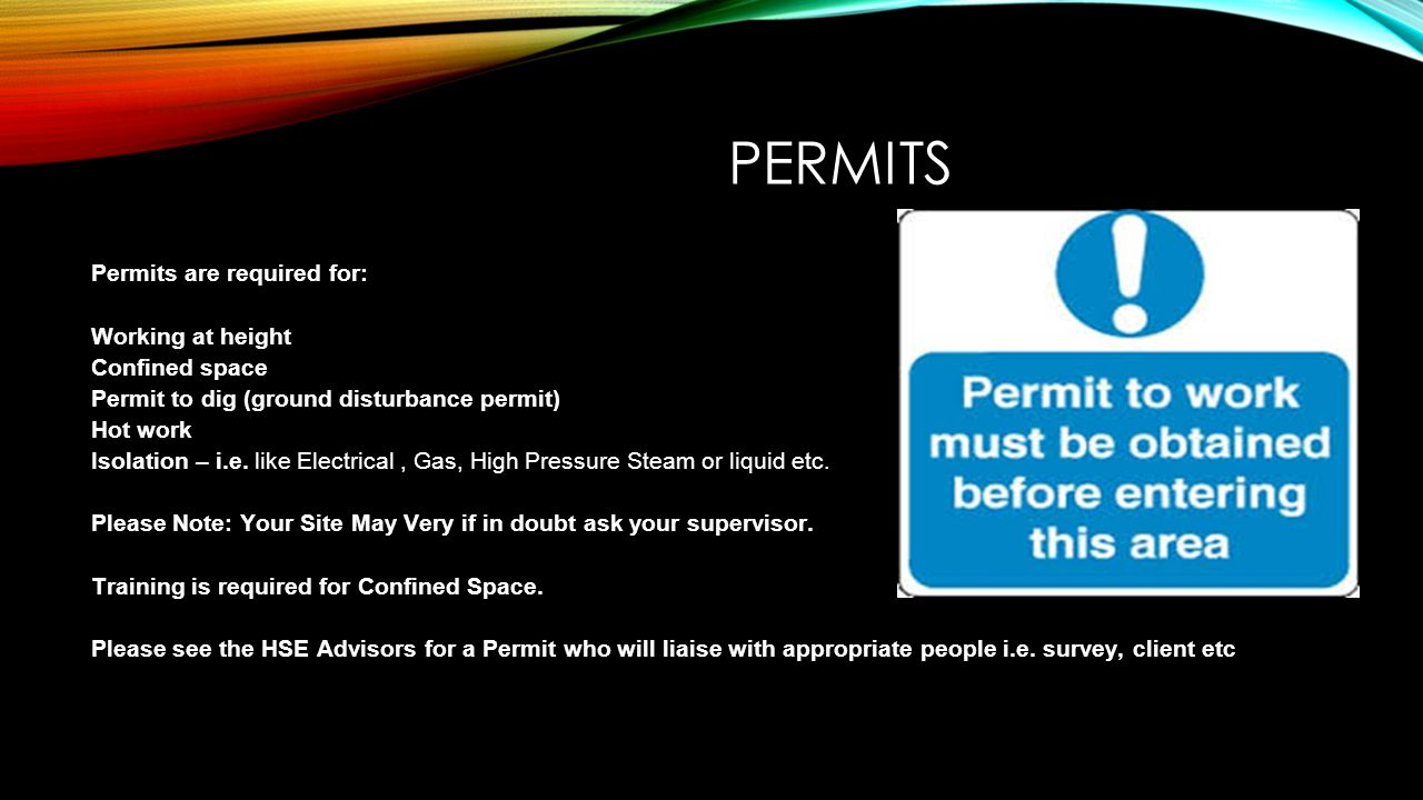 PERMITS Permits are required for: Working at height Confined space