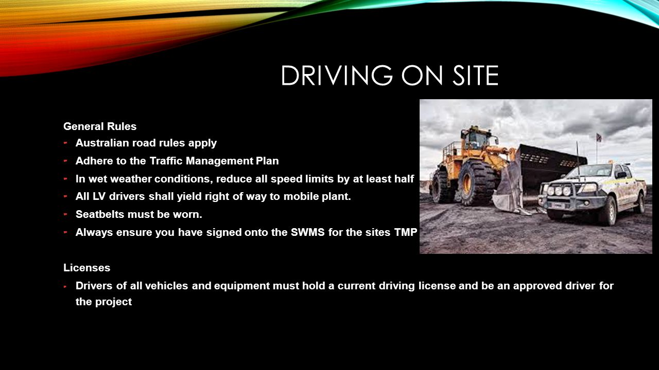 Driving on site General Rules Australian road rules apply