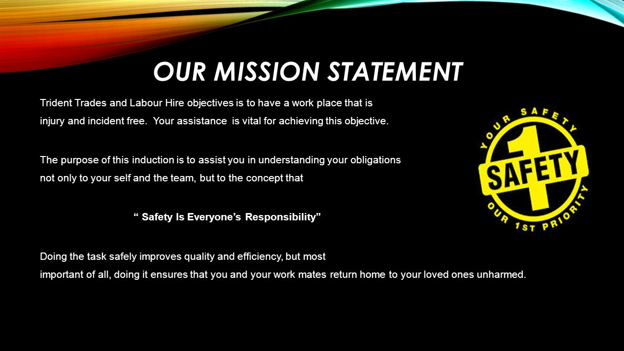 Our mission statement Trident Trades and Labour Hire objectives is to have a work place that is.