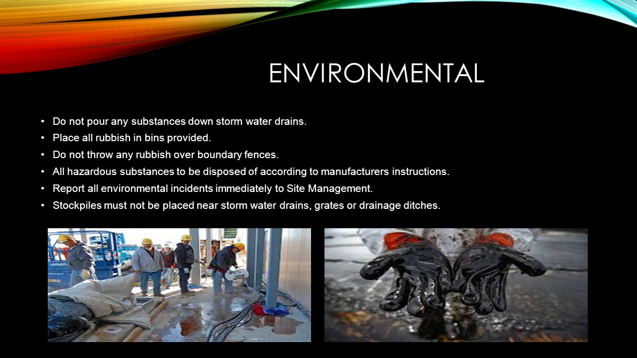 Environmental Do not pour any substances down storm water drains.