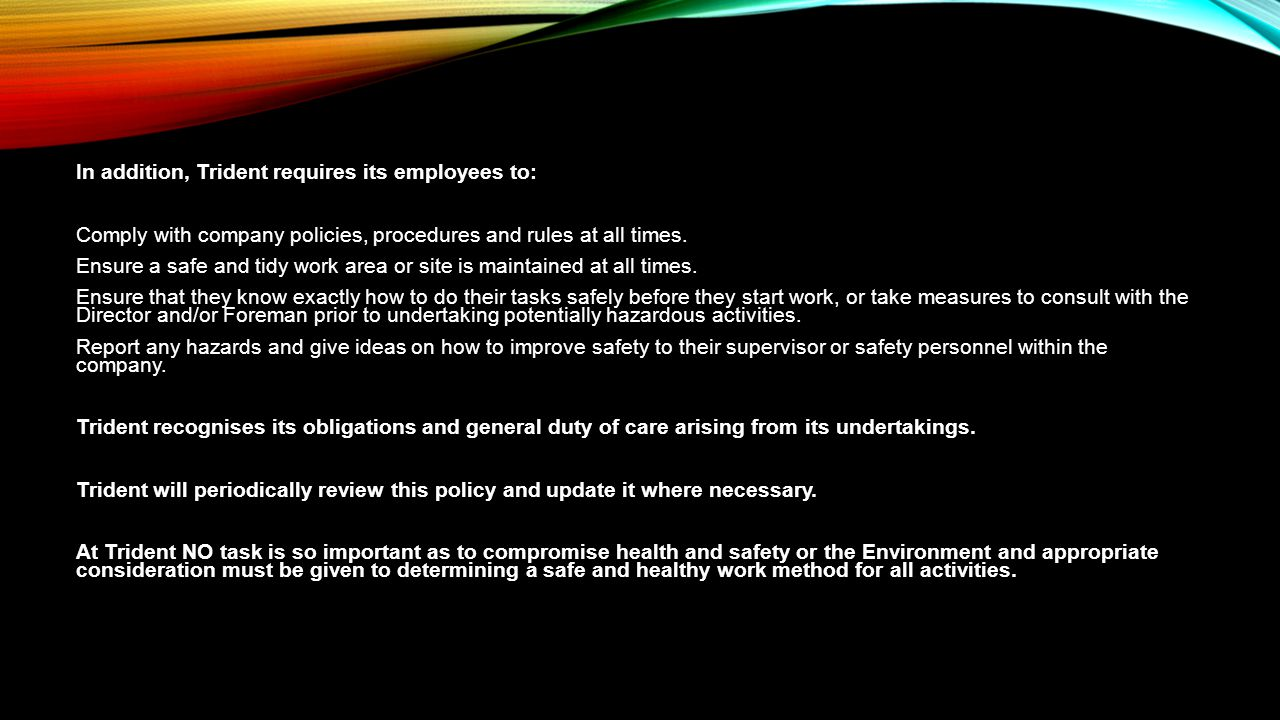 In addition, Trident requires its employees to:
