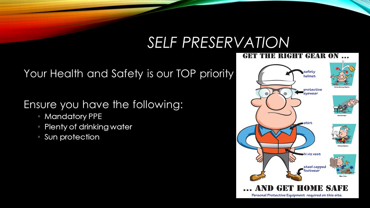 Self Preservation Your Health and Safety is our TOP priority