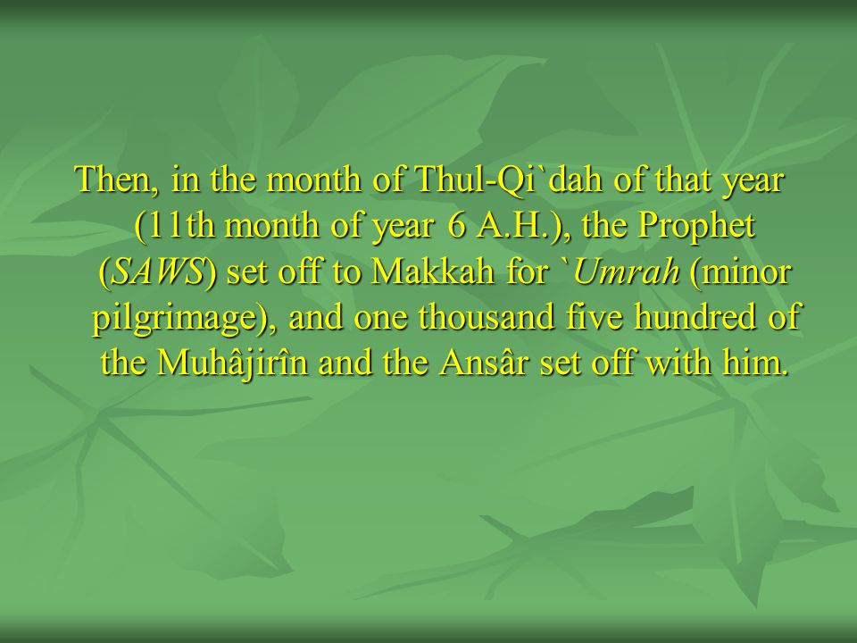Then, in the month of Thul-Qi`dah of that year (11th month of year 6 A