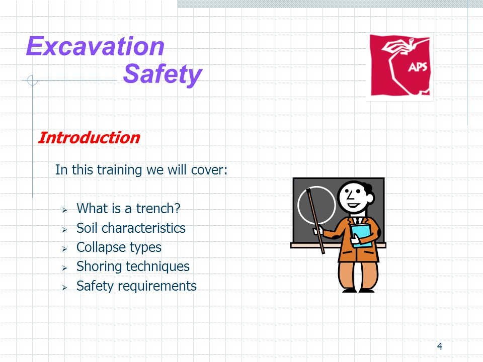 Excavation Safety Introduction In this training we will cover: