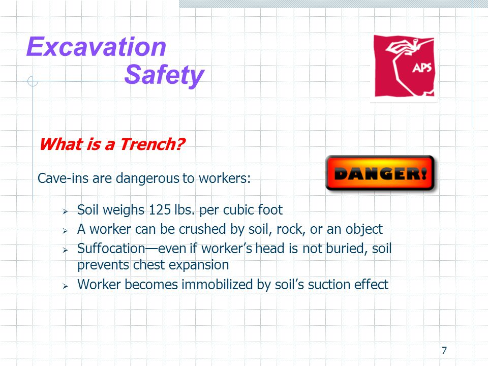 Excavation Safety What is a Trench Cave-ins are dangerous to workers: