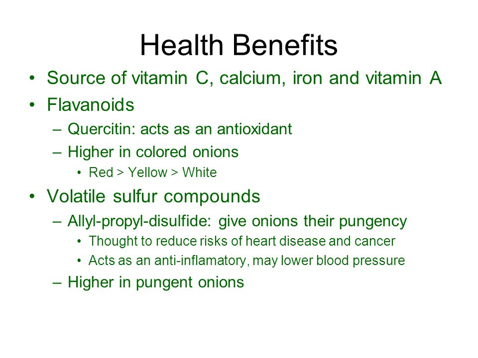 Health Benefits Source of vitamin C, calcium, iron and vitamin A