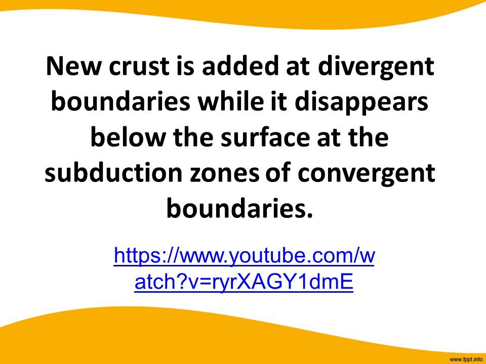 New crust is added at divergent boundaries while it disappears below the surface at the subduction zones of convergent boundaries.