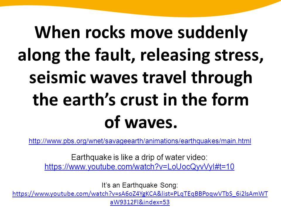 When rocks move suddenly along the fault, releasing stress, seismic waves travel through the earth's crust in the form of waves.