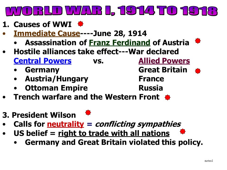 WORLD WAR I, 1914 TO 1918 Causes of WWI
