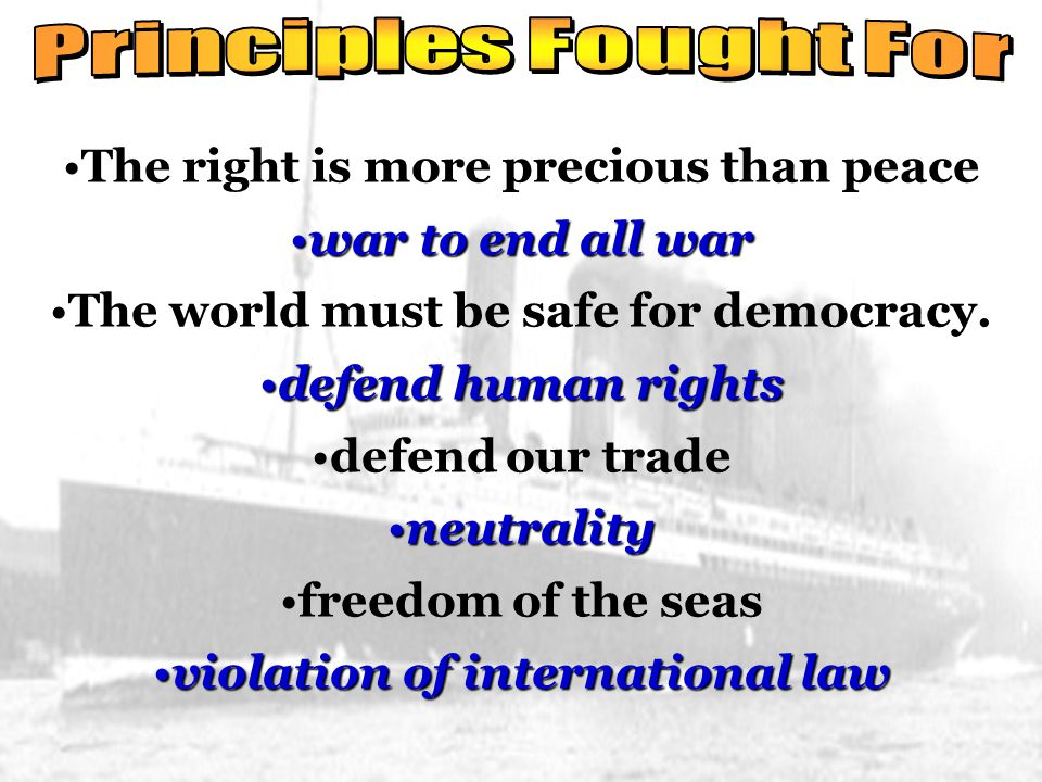 Principles Fought For The right is more precious than peace