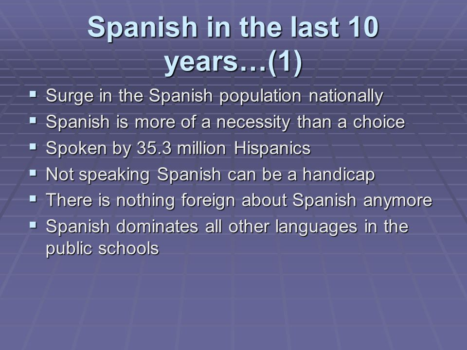 Spanish in the last 10 years…(1)
