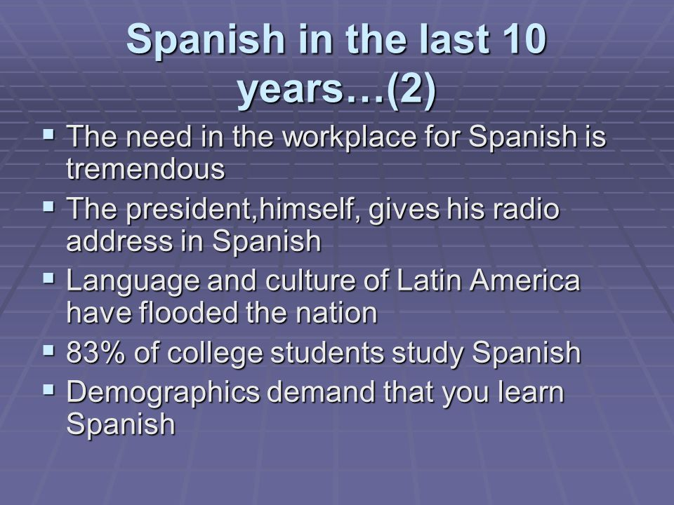 Spanish in the last 10 years…(2)