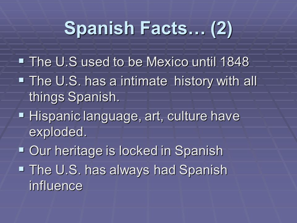 Spanish Facts… (2) The U.S used to be Mexico until 1848