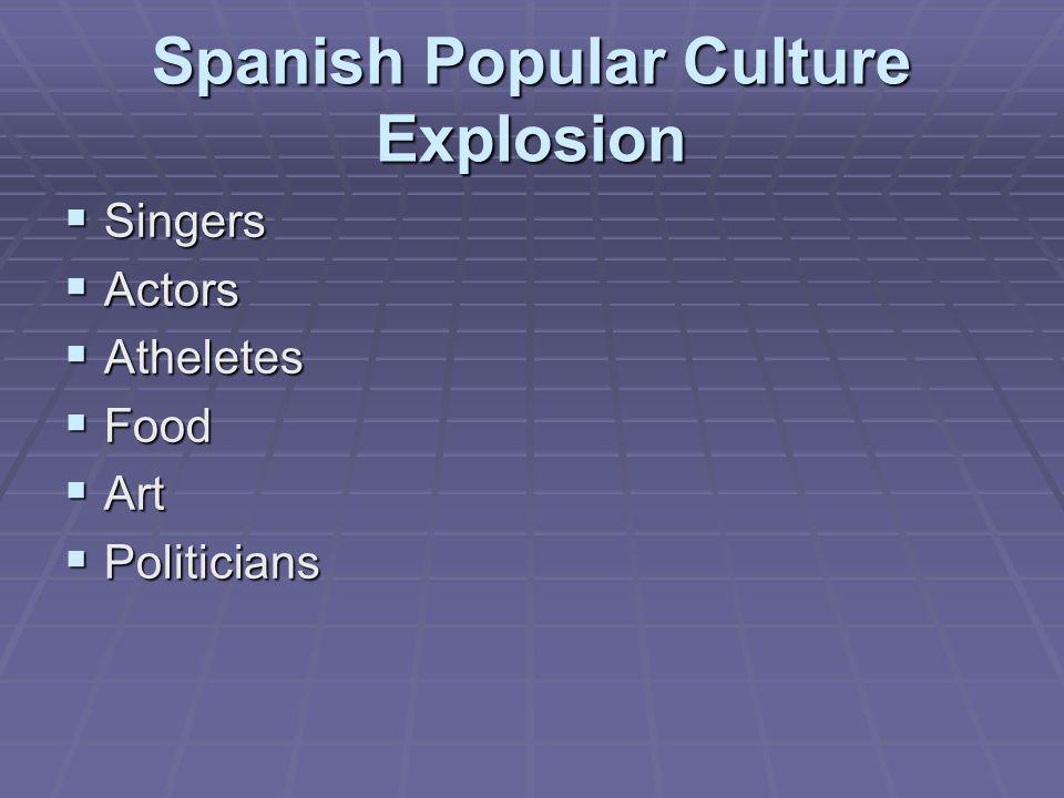 Spanish Popular Culture Explosion